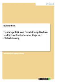 Handelspolitik Von Entwicklungsl ndern Und Schwellenl ndern Im Zuge Der Globalisierung