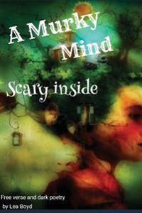 A Murky Mind: Scary Inside
