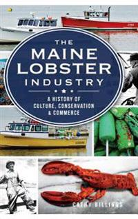 The Maine Lobster Industry: A History of Culture, Conservation & Commerce