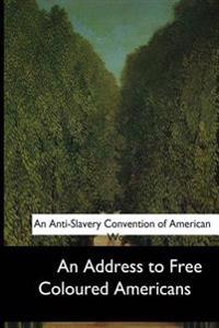 An Address to Free Coloured Americans