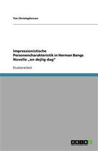 """Impressionistische Personencharakteristik in Herman Bangs Novelle """"En Dejlig Dag"""
