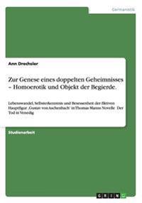 Zur Genese Eines Doppelten Geheimnisses - Homoerotik Und Objekt Der Begierde.