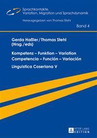 Kompetenz - Funktion - Variation / Competencia - Función - Variación: Linguistica Coseriana V