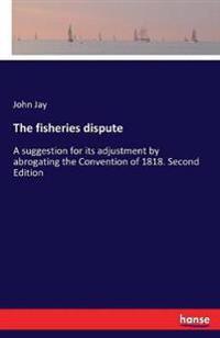 The fisheries dispute