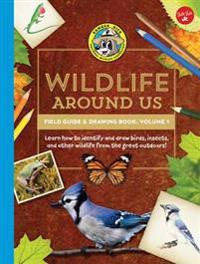 Wildlife Around Us Field Guide & Drawing Book