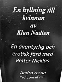 En hyllning till kvinnan och en äventyrlig erotisk resa med Petter Nicklas, andra resan.