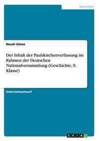 Der Inhalt Der Paulskirchenverfassung Im Rahmen Der Deutschen Nationalversammlung (Geschichte, 9. Klasse)