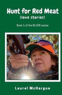 Hunt for Red Meat: Love Stories
