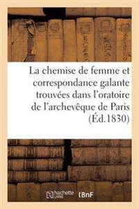 La Chemise de Femme Et Correspondance Galante Trouvees Dans L'Oratoire de L'Archeveque de Paris