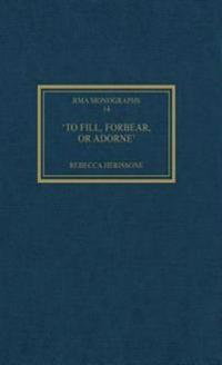 &quote;'To fill, forbear, or adorne'                                                                                                                                                                 &quote;