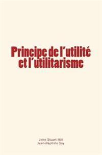 Principe de L'Utilite Et L'Utilitarisme