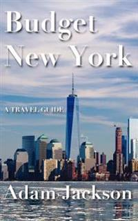 Budget New York: A Travel Guide
