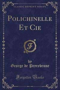 Polichinelle Et Cie (Classic Reprint)