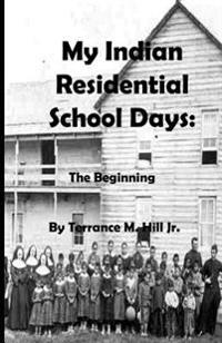 My Indian Residential School Days: The Beginning