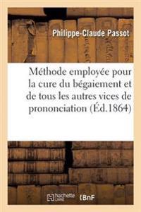 Sur La Methode Employee Pour La Cure Du Begaiement Et de Tous Les Autres Vices de Prononciation