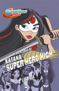 Las Aventuras de Katana En Super Hero High / Katana at Super Hero High