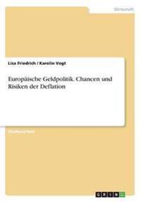 Europaische Geldpolitik. Chancen Und Risiken Der Deflation