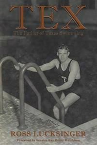 Tex: The Father of Texas Swimming