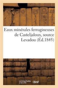 Eaux Minerales Ferrugineuses de Casteljaloux, Source Levadou, 29 Avril 1845