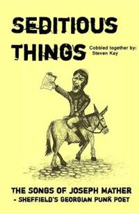 Seditious Things: the Songs of Joseph Mather
