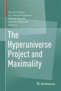 The Hyperuniverse Project and Maximality