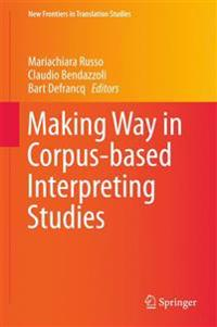 Making Way in Corpus-based Interpreting Studies