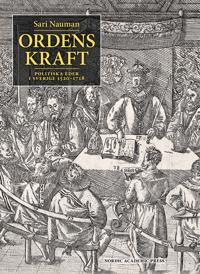 Ordens kraft : politiska eder i Sverige 1520-1718