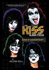 The Kiss Album Focus: Roar of Greasepaint, 1997-2013