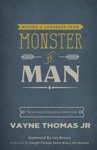 Making a Comeback: From Monster to Man