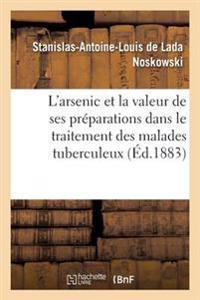 Etude Sur L'Arsenic Et, En Particulier, Sur La Valeur de Ses Preparations Facilement Solubles