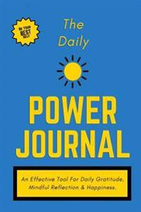 The Daily Power Journal - Deep Blue Cover: A Powerful Tool for Personal Transformation, Productivity, Happiness & Daily Gratitude, 6 X 9 (Durable Cove