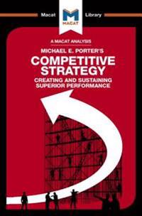 Competitive Strategy: Creating and Sustaining Superior Performance
