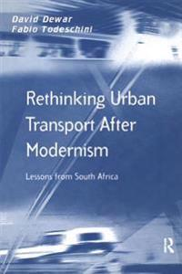 Rethinking Urban Transport After Modernism