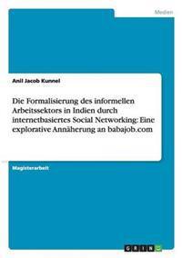 Die Formalisierung Des Informellen Arbeitssektors in Indien Durch Internetbasiertes Social Networking
