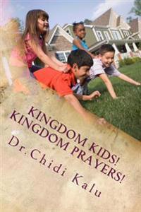 Kingdom Kids! Kingdom Prayers!: Stories with Prayers for Kids