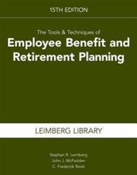 The Tools & Techniques of Employee Benefit and Retirement Planning, 15th Edition (Tools and Techniques of Employee Benefit and Retirement Planning)