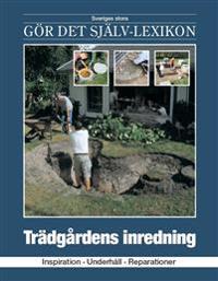 Trädgårdens inredning : inspiration, underhåll, reparationer