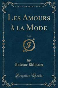 Les Amours à la Mode, Vol. 1 (Classic Reprint)