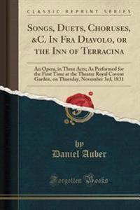 Songs, Duets, Choruses, &C. In Fra Diavolo, or the Inn of Terracina