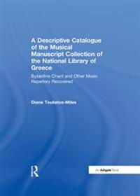 Descriptive Catalogue of the Musical Manuscript Collection of the National Library of Greece
