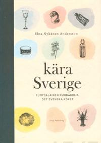 Kära Sverige - Ruotsalaista kotiruokaa