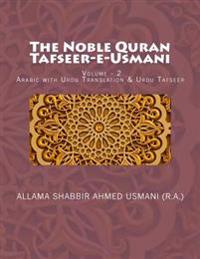 The Noble Quran - Tafseer-E-Usmani - Volume - 2: Arabic with Urdu Translation & Urdu Tafseer