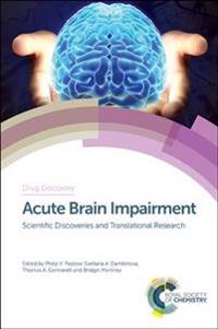 Acute brain impairment - scientific discoveries and translational research