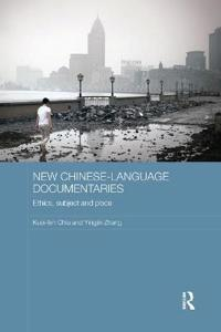 New chinese-language documentaries - ethics, subject and place