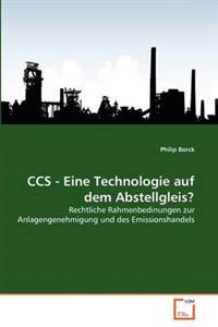 CCS - Eine Technologie Auf Dem Abstellgleis?