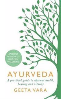 Ayurveda - ancient wisdom for modern wellbeing