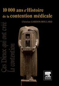 10 000 ans d'Histoire de la contention medicale