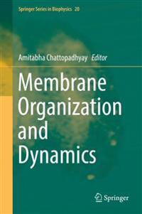 Membrane Organization and Dynamics