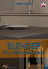Blender - The Ultimate Guide - Volume 2
