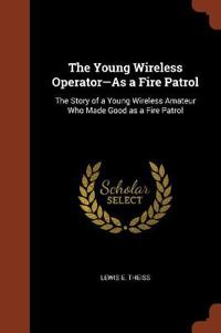 The Young Wireless Operator-As a Fire Patrol